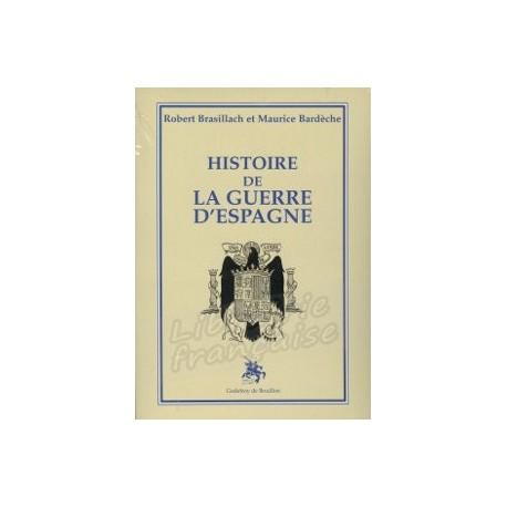 Histoire de la guerre d'Espagne - Robert Brasillach et Maurice Bardèche