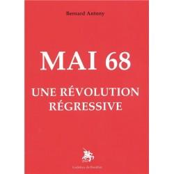 Mai 68 Une révolution régressive - Bernard Antony