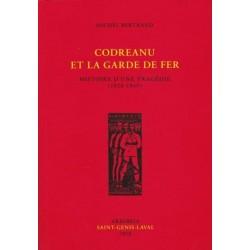 Codreanu et la garde de fer - Michel Bertrand