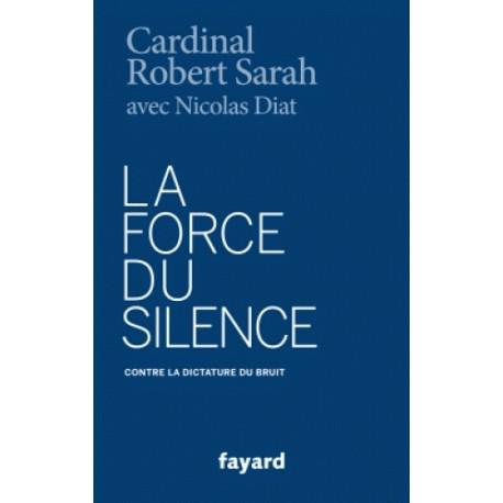 La force du silence - Cardinal Robert Sarah, Nicolas Diat