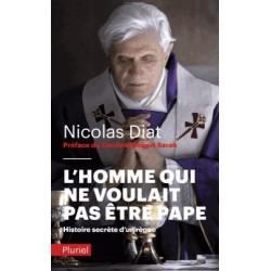 L'homme qui ne voulait pas être pape - Nicolas Diat (poche)