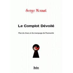 Le Complot Dévoilé - Serge Monast