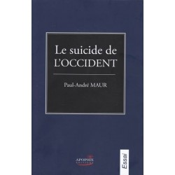 Le suicide de l'Occident - Paul-André Maur