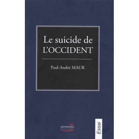 Le suicide de l'Occident - Paul-André Maur
