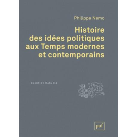 Histoire des idées politiques aux Temps modernes et contemporains - Philippe Nemo