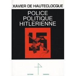 Police politique hitlerienne - Xavier de Hautecloque