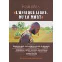 « L'Afrique libre ou la mort » - Kemi Seba