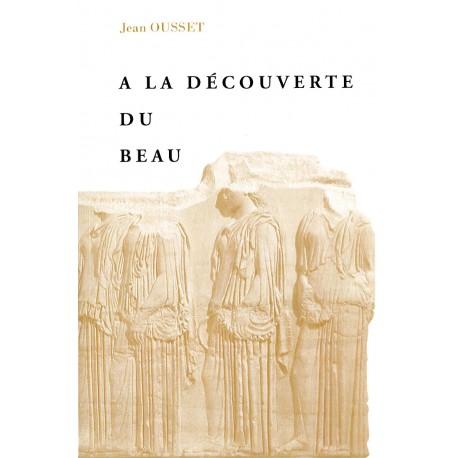 A  découverte du Beau - Jean Ousset
