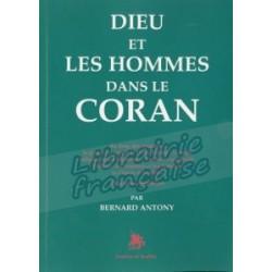 Dieu et les hommes dans le Coran - Bernard Antony
