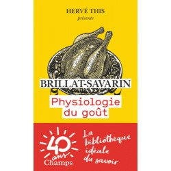 Physiologie du goût - Brillat-Savarin