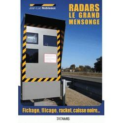 Radars : le grand mensonge - Jean-Luc Nobleaux