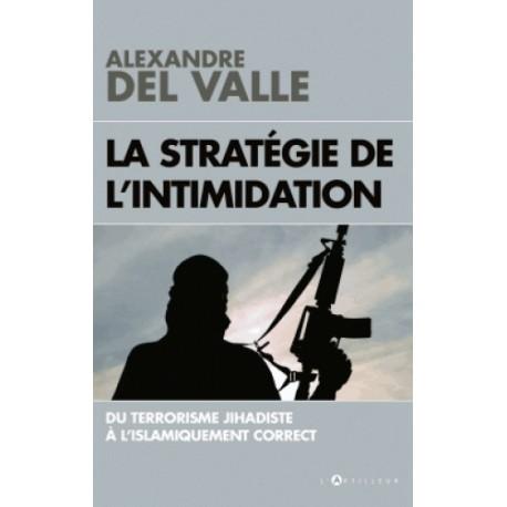 La stratégie de l'intimidation - Alexandre del Valle