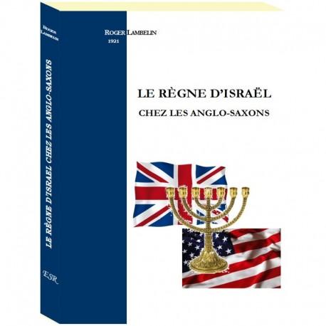 Le règne d'Israël chez les Anglo-Saxons - Roger Lambelin