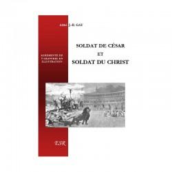 Soldat de César et soldat du Christ - Abbé J.-B. Gay
