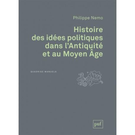 Histoire des idées politiques dans l'Antiquité et au Moyen Age - Philippe Nemo