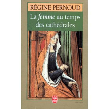 La feme au temps des cathédrales - Régine Pernoud (poche)