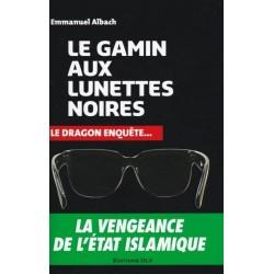 Le gamin aux lunettes noires - Emmanuel Albach