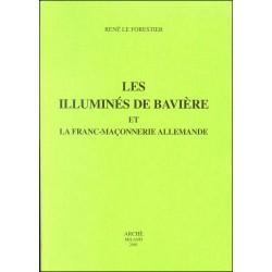 Les illuminés de Bavière et la franc-maçonnerie allemande - René Le Forestier