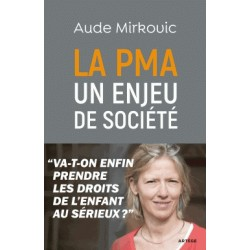 La PMA un enjeu de société - Aude Mirkovic