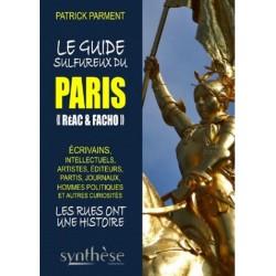 Le guide sulfureux du Paris «reac & facho» - Patrick Parment