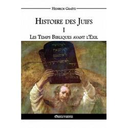 Histoire des Juifs Tome I - Heinrich Graëtz