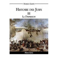 Histoire des Juifs Tome III - Heinrich Graëtz