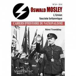 Oswald Mosley - Cahiers d'Histoire du Nationalisme n°14