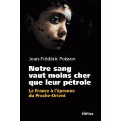 Notre sang vaut moins cher que leur pétrole -  Jean-Frédéric Poisson