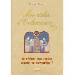 Mon atelier d\'enluminure - Roselyne Lesueur