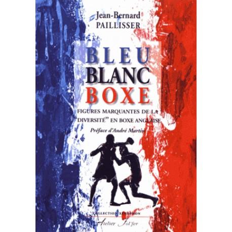 Bleu Blanc Boxe - Jean-Bernard Paillisser