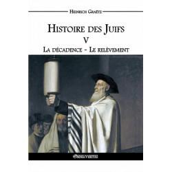 Histoire des Juifs Tome  V - Heinr Graëtz