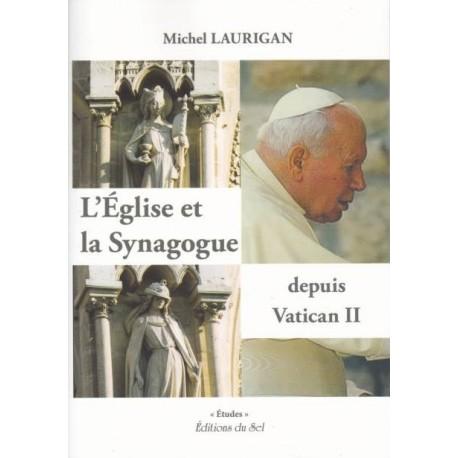 L'Eglis et la Synagogue depuis Vatican II - Michel Laurigan