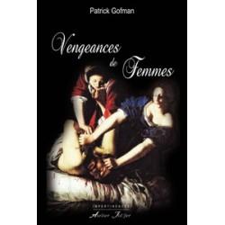 Vengeances de femme - Patrick Gofman