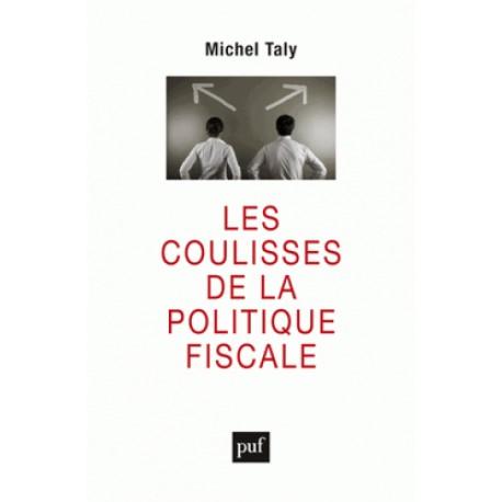 Les coulisses de la la politique fiscale - Michel Taly