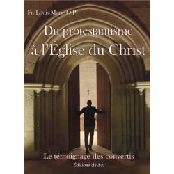 Du protestantisme à l'Eglise du Christ - Fr Louis-Marie, O.P.