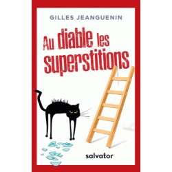 Au diable les superstitions - Gilles Jeanguenin