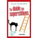 Au diable les superstitions - Gilles Jeanguenin