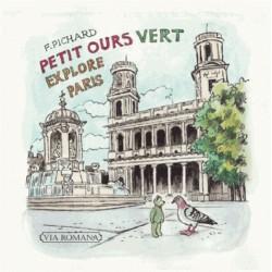Petit ours vert explore Paris - F. Pichard