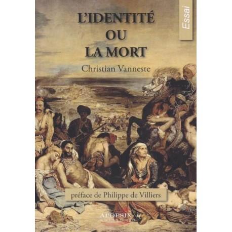 L'identité ou la mort - Christian Vanneste