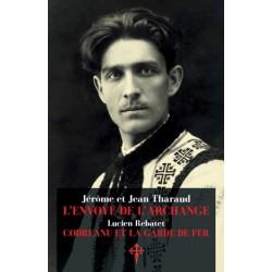 L'envoyé de l'Archange/ La garde de fer -  Jean et Jérôme Tharaud, Lucien Rebatet