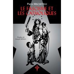Le fascisme et les catholiques - Piero Misciatelli