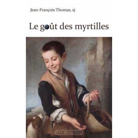 Le goût des myrtilles - Jean-François Thomas, sj.