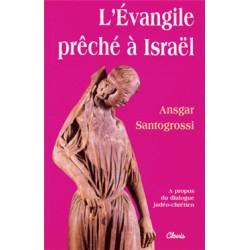 L'Evangile prêché à Israël - Ansgar Santogrossi, o.s.b.