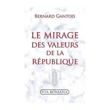 Le mirage des valeurs de la République - Bernard Gantois
