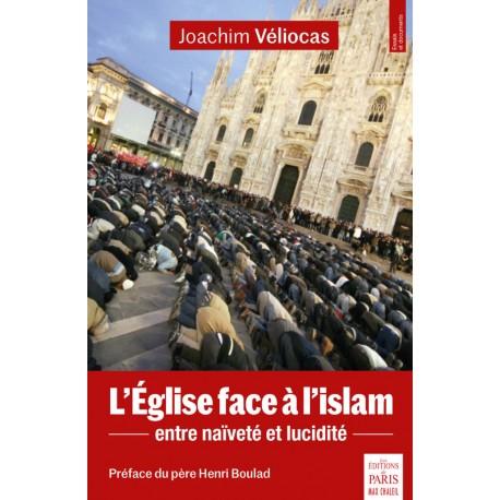 L'Eglise face à l'islam - Joachim Véliocas