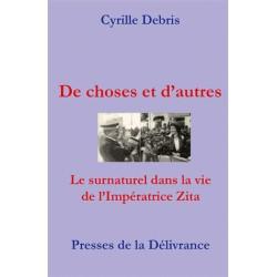 De chose et d'autres - Cyrille Debris