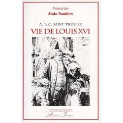 Vie de Louis XVI - A. J. C. Saint-Prosper