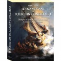 1958-2018 Soixante ans de religion conciliaire - Collectif Saint-Robert-Bellarmin