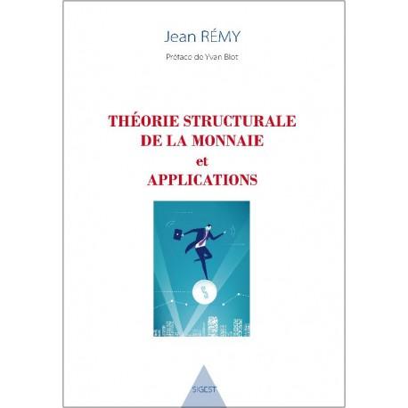 Théorie structurale de la monnaie et applications - Jean Rémy