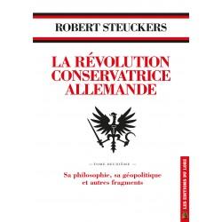 La Révolution Conservatrice allemande TOME 2 - Robert Steuckers